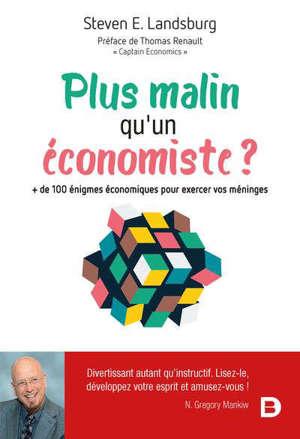 Plus malin qu'un économiste ? : + de 100 énigmes économiques pour exercer vos méninges