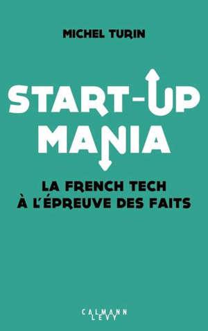 Start-up mania : la french tech à l'épreuve des faits