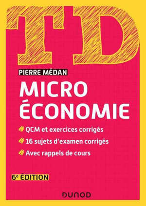 TD microéconomie : QCM et exercices corrigés, 16 sujets d'examens corrigés, avec rappels de cours