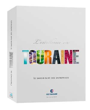 L'excellence en Touraine : le savoir-faire des entreprises