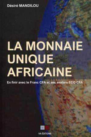 La monnaie unique africaine : en finir avec le franc CFA
