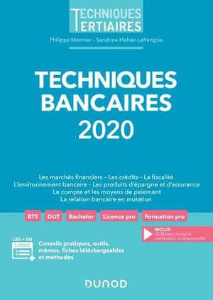 Techniques bancaires 2020-2021 : les marchés financiers, les crédits, la fiscalité, l'environnement bancaire, les produits d'épargne et d'assurance, le compte et les moyens de paiement, la relation bancaire en mutation
