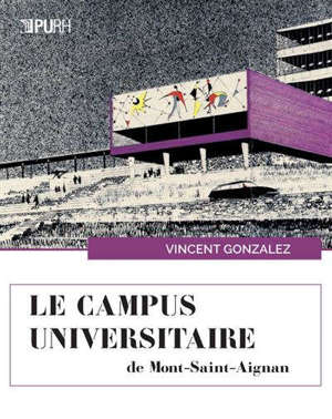Le campus universitaire de Mont-Saint-Aignan : urbanisme, architecture, art