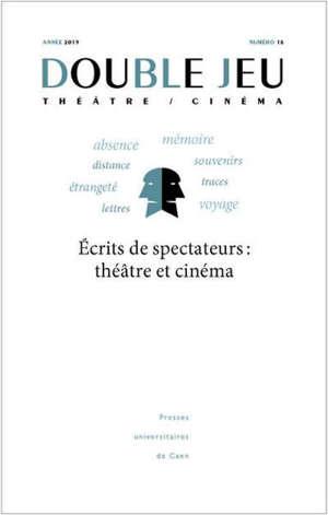 Double jeu. n° 16, Ecrits de spectateurs : théâtre et cinéma