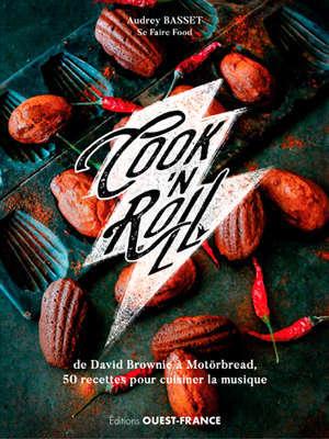 Cook'n roll : de David Brownie à Motörbread, 50 recettes pour cuisiner la musique