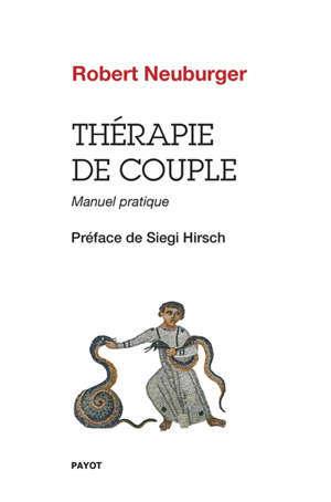 Thérapie de couple : manuel pratique
