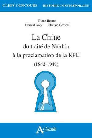 La Chine : du traité de Nankin à la proclamation de la RPC (1842-1949)