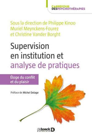 Supervision en institution et analyse de pratiques : éloge du conflit et du plaisir