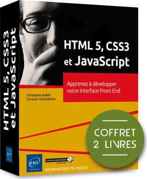 HTML5, CSS3 et JavaScript : apprenez à developper votre interface front end : coffret 2 livres