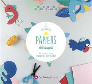 Papiers découpés : 12 projets pour imaginer et méditer