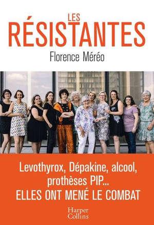 Les résistantes : 12 femmes qui font bouger la médecine