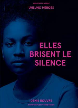Elles brisent le silence : photos et témoignages