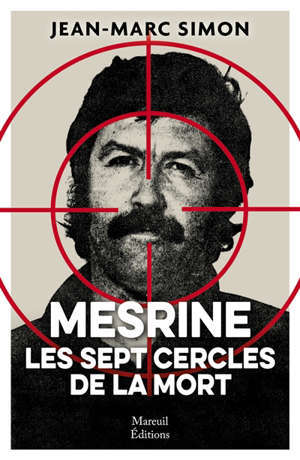 Mesrine : les sept cercles de la mort