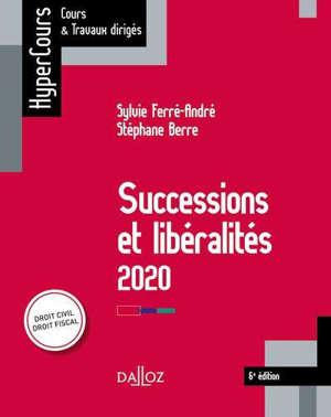 Successions et libéralités 2020 : droit civil, droit fiscal