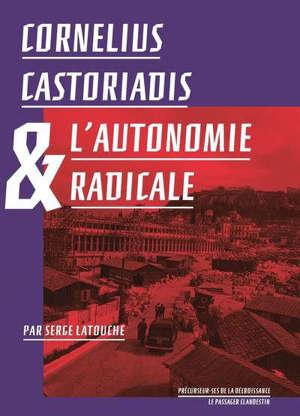Cornélius Castoriadis ou L'autonomie radicale