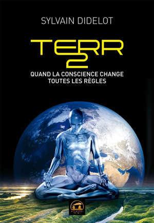 Terr2 : quand la conscience change toutes les règles