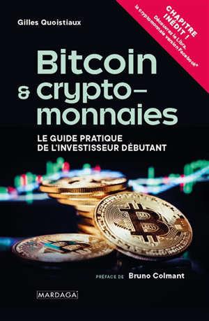 Bitcoin & cryptomonnaies : le guide pratique de l'investisseur débutant