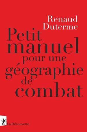 Petit manuel pour une géographie de combat