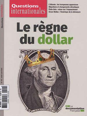 Questions internationales, n° 102. Le règne du dollar