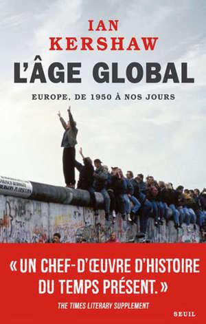L'âge global : l'Europe, de 1950 à nos jours