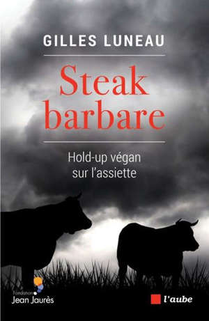 Steak barbare : hold-up végan sur l'assiette