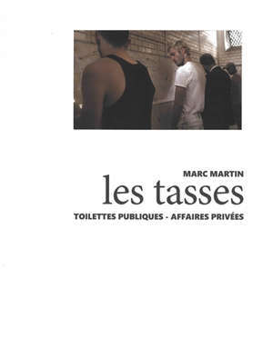 Les tasses : toilettes publiques, affaires privées : exposition, Paris, Point éphémère, du 19 novembre au 1er décembre 2019