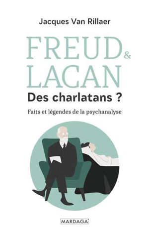 Freud & Lacan, des charlatans ? : faits et légendes de la psychanalyse