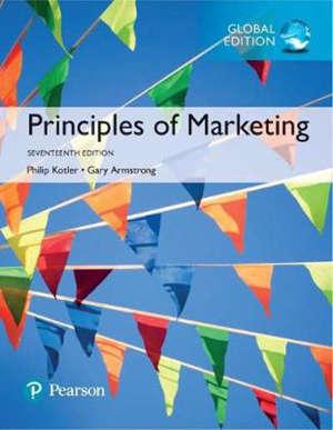 PRINCIPLES OF MARKETING, GLOBAL EDITION - 17 ED
