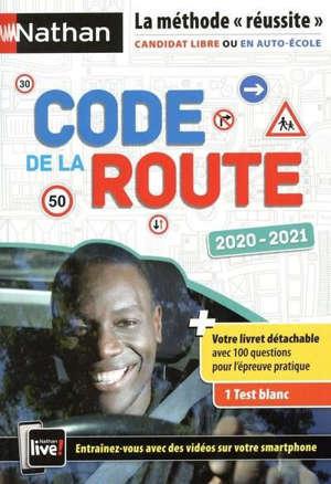 Code de la route 2020-2021 : la méthode réussite : candidat libre ou en auto-école
