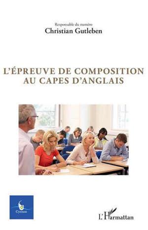 Cycnos. n° 35-1, L'épreuve de composition au Capes d'anglais