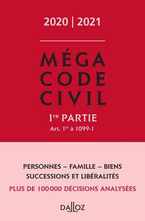 Mégacode civil 2020-2021. Volume 1, Art. 1 à 1099-1 : personnes, famille, biens, successions et libéralités