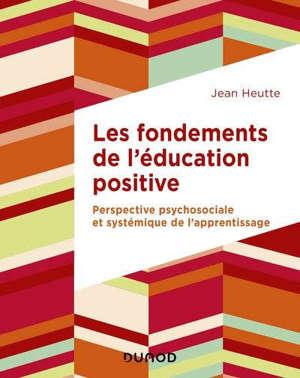 Les fondements de l'éducation positive : perspective psychosociale et systémique de l'apprentissage