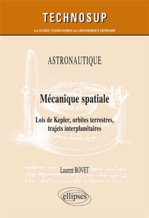 Astronautique : mécanique spatiale, lois de Kepler, orbites terrestres, trajets interplanétaires : niveau C