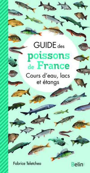 Guide des poissons de France : cours d'eau, lacs et étangs
