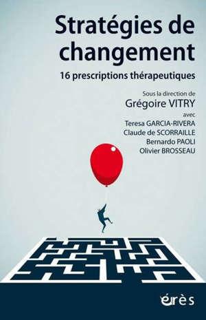 Stratégies de changement : 16 prescriptions thérapeuthiques