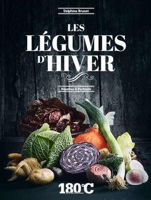 Les légumes d'hiver : recettes & portraits