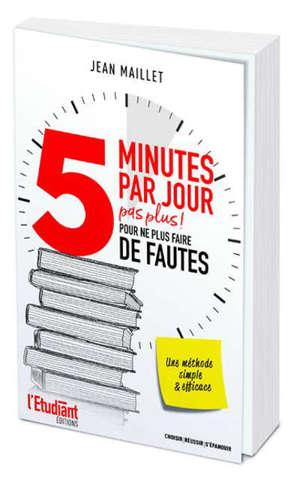 5 minutes par jour pour ne plus faire de fautes : pas plus ! : une méthode simple & efficace