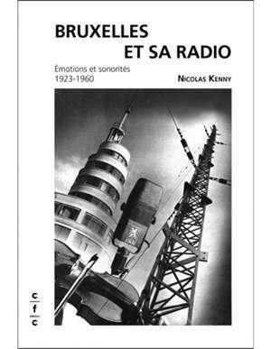 Bruxelles et sa radio : émotions et sonorités, 1923-1960