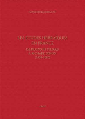 Les études hébraïques en France, de François Tissard à Richard Simon (1508-1680) : grammaire et enseignement