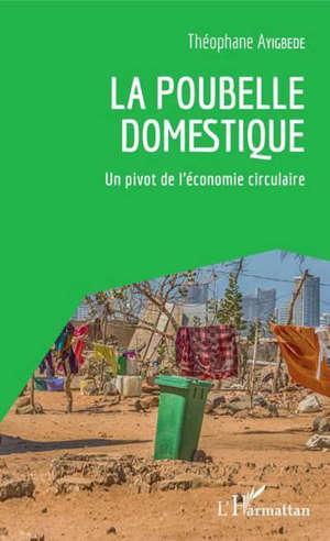 La poubelle domestique : un pivot de l'économie circulaire