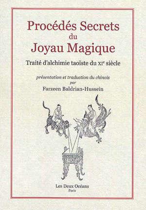 Procédés secrets du joyau magique : traité d'alchimie taoïste du XIe siècle