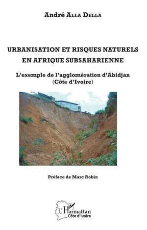 Urbanisation et risques naturels en Afrique subsaharienne : l'exemple de l'agglomération d'Abidjan (Côte d'Ivoire)