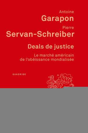 Deals de justice : le marché américain de l'obéissance mondialisée