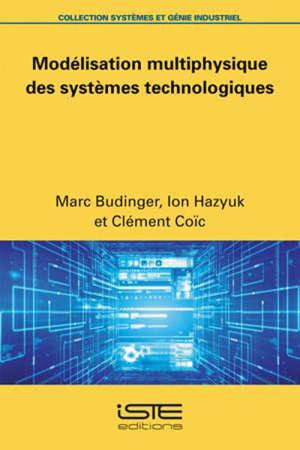 Modélisation multiphysique des systèmes technologiques