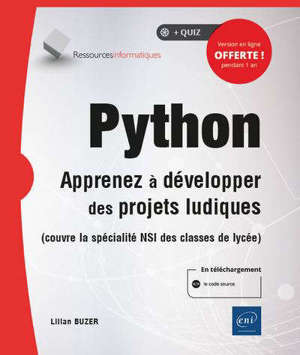 Python : apprenez à développer des projets ludiques (couvre la spécialité ISN des classes de lycée)