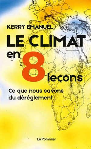 Le climat en 8 leçons : ce que nous savons du dérèglement