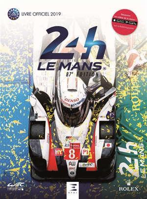24 h Le Mans : 87e édition : le livre officiel de la plus grande course d'endurance du monde, 2019