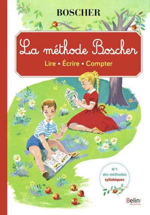 La méthode Boscher : lire, écrire, compter