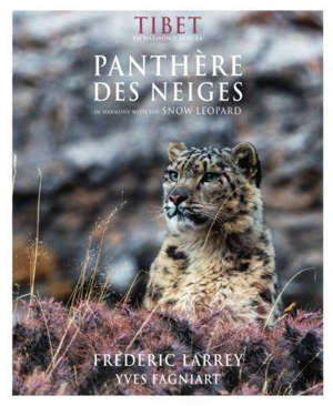 Tibet, en harmonie avec la panthère des neiges = Tibet, in harmony with the snow leopard