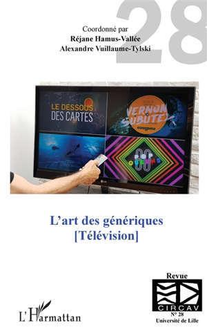Cahiers du CIRCAV. n° 28, L'art des génériques : télévision